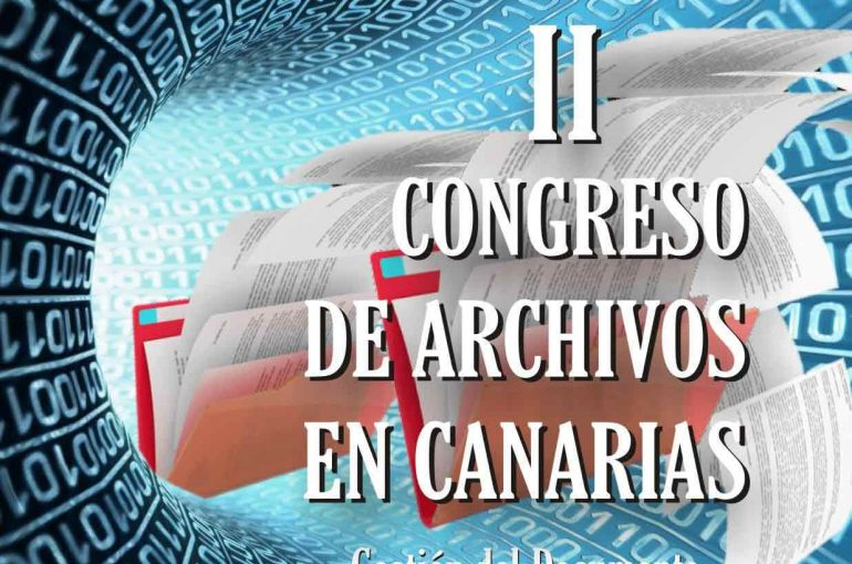 II Congreso de Archivos de Canarias. Gestión del documento, expediente y archivo electrónico