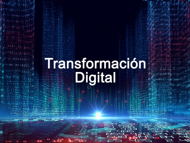 La transformación digital; una necesidad